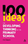 Picture of 100 Ideas for Developing Thinking in the Primary School
