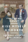 Picture of Kiss Myself Goodbye: The Many Lives of Aunt Munca