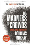 Picture of The Madness of Crowds: Gender, Race and Identity; THE SUNDAY TIMES BESTSELLER