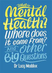 Picture of What is Mental Health? Where does it come from? And Other Big Questions