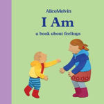 Picture of I Am: A Book About Feelings
