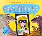 Picture of Goldilocks (A Hashtag Cautionary Tale)