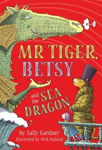 Picture of Mr Tiger, Betsy and the Sea Dragon