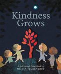Picture of Kindness Grows: A Peek-through Picture Book by Britta Teckentrup