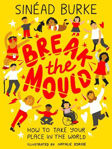 Picture of Break the Mould : How to Take Your Place in the World