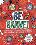 Picture of Be Brave! Mindful Kids: An Activity Book for Children Who Sometimes Feel Scared or Afraid