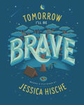 Picture of Tomorrow I'll Be Brave
