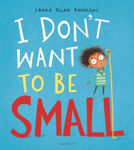 Picture of I Don't Want to be Small