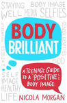 Picture of Body Brilliant: A Teenage Guide to a Positive Body Image