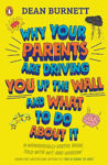 Picture of Why Your Parents Are Driving You Up the Wall and What To Do About It: THE BOOK EVERY TEENAGER NEEDS TO READ