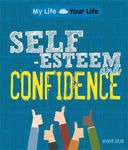 Picture of My Life, Your Life: Self-Esteem and Confidence