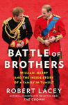 Picture of Battle of Brothers: William, Harry and the Inside Story of a Family in Tumult