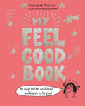 Picture of My Feel Good Book: 90 ways to feel confident and happy to be you!