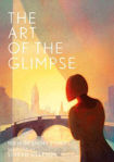 Picture of The Art of the Glimpse