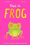Picture of This is Frog: A whopping, hopping, non-stopping interactive book