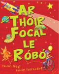 Picture of Ar Thóir Focal le Róbó