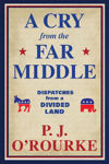 Picture of A Cry From The Far Middle: Dispatches From A Divided Land ***exp
