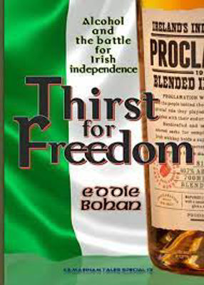 Picture of Thirst for Freedom - Alcohol and the Battle for Irish Freedom