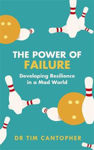 Picture of The Power of Failure: Developing Resilience in a Mad World