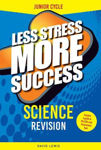 Picture of Less Stress More Success Revision For Junior Cycle Science