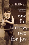 Picture of One for Sorrow Two for Joy: Growing Up In 1950s Ireland