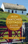 Picture of Irish Thatched Cottages: A Living Tradition