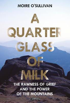 Picture of A Quarter Glass of Milk: The rawness of grief and the power of the mountains