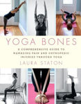 Picture of Yoga Bones: A Comprehensive Guide to Managing Pain and Orthopedic Injuries through Yoga