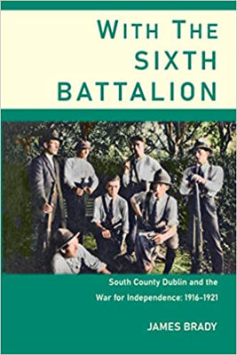 Picture of With The Sixth Battalion: South County Dublin And The Struggle For Independence 1916-1921