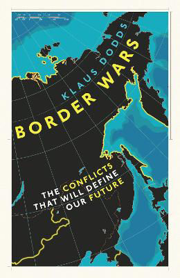Picture of Border Wars - The Conflicts that Will Divide Our Future