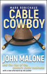 Picture of Cable Cowboy: John Malone and the Rise of the Modern Cable Business