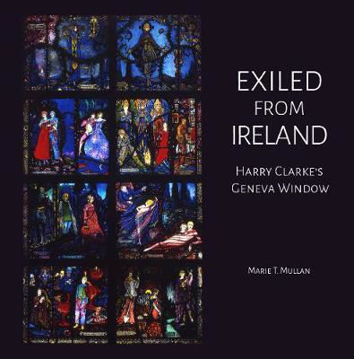 Picture of Exiled From Ireland: Harry Clarke's Geneva Window