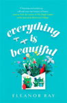 Picture of Everything is Beautiful: the most uplifting, heartwarming read of 2021