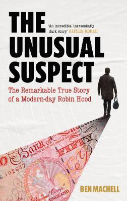 Picture of The Unusual Suspect : The Remarkable True Story of a Modern-Day Robin Hood