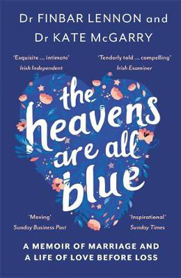 Picture of The Heavens Are All Blue: A memoir of two doctors, a marriage and a life of love before loss