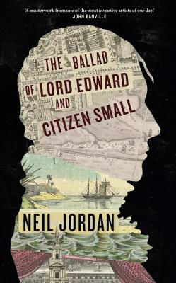 Picture of The Ballad of Lord Edward and Citizen Small