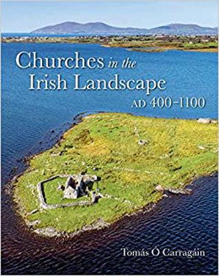 Picture of Churches in the Irish Landscape Ad 400-1100