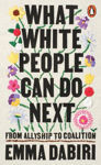 Picture of What White People Can Do Next: From Allyship to Coalition