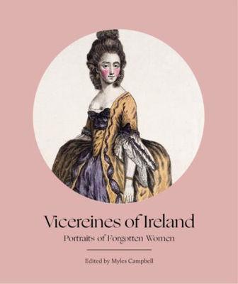Picture of Vicereines of Ireland: Portraits of Forgotten Women