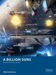 Picture of A Billion Suns: Interstellar Fleet Battles