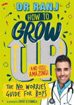 Picture of How to Grow Up and Feel Amazing!: The No-Worries Guide for Boys