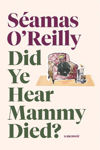 Picture of Did Ye Hear Mammy Died? TPB