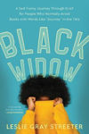 Picture of Black Widow: A Sad-Funny Journey Through Grief for People Who Normally Avoid Books with Words Like 'Journey' in the Title