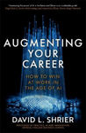 Picture of Augmenting Your Career: How to Win at Work In the Age of AI