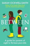 Picture of Between : A guide for parents of eight to thirteen-year-olds