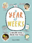 Picture of A Year of Weeks: 52 Awesome Weeks of Trying New Things