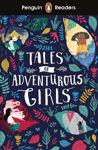 Picture of Penguin Readers Level 1: Tales of Adventurous Girls (ELT Graded Reader)