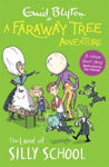 Picture of A Faraway Tree Adventure: The Land of Silly School: Colour Short Stories