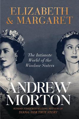 Picture of Elizabeth & Margaret : The Intimate World of the Windsor Sisters