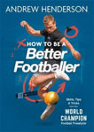 Picture of How to Be a Better Footballer: Skills, Tips and Tricks from a Football Freestyler
